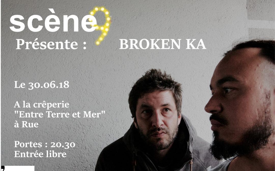 Broken KA – Un concert Scène 9