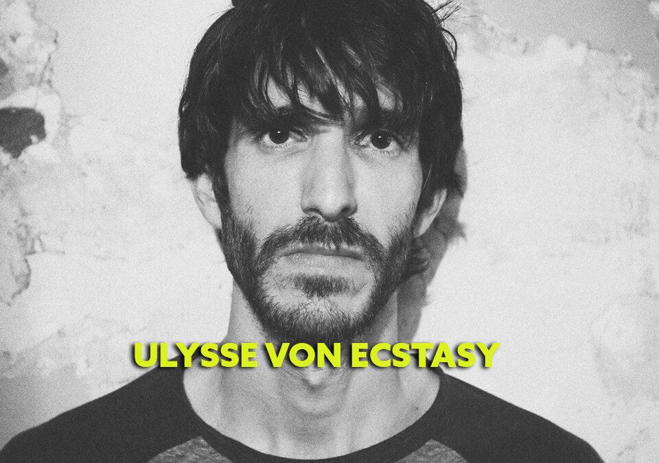 Ulysse Von Ecstasy